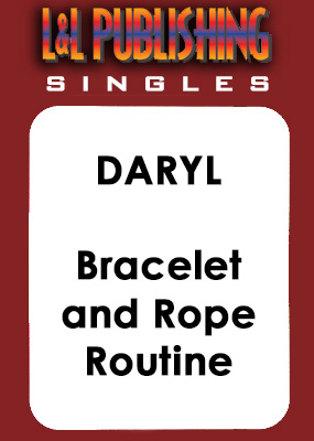 Daryl - Bracelet and Rope Routine