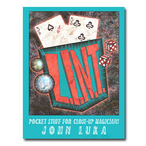 L.I.N.T. - Pocket Stuff for Close-Up Magicians