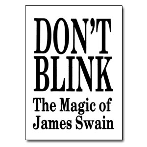 Don't Blink - The Magic of James Swain