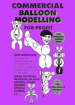 Commercial Balloon Modelling for Profit - Bob Wooding